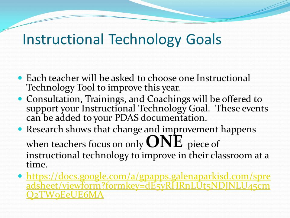 Instructional Technology Goals Each teacher will be asked to choose one Instructional Technology Tool to improve this year.