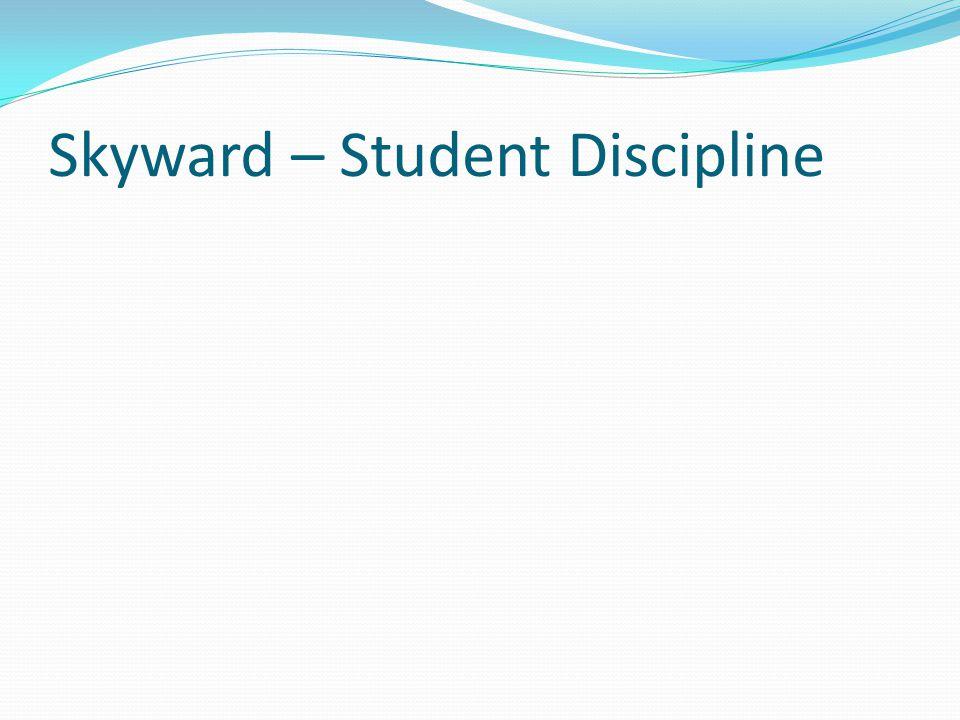 Skyward – Student Discipline