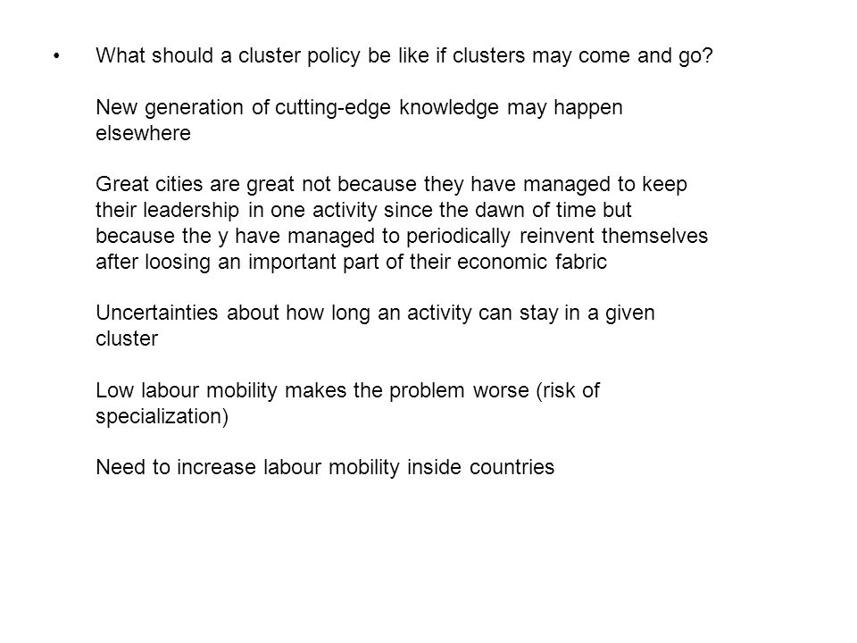 What should a cluster policy be like if clusters may come and go.
