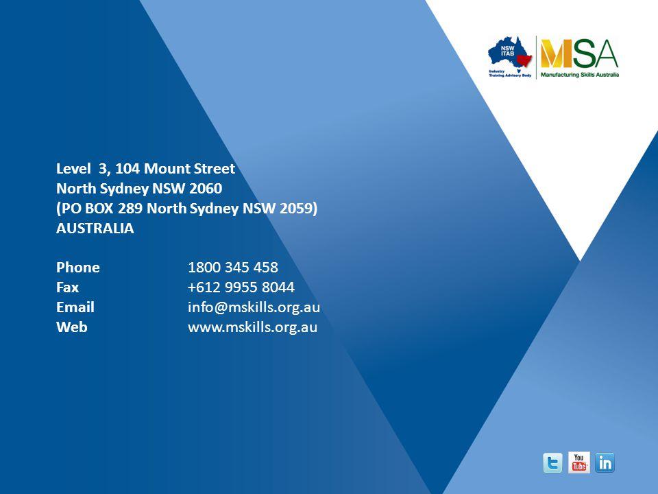 Level 3, 104 Mount Street North Sydney NSW 2060 (PO BOX 289 North Sydney NSW 2059) AUSTRALIA Phone 1800 345 458 Fax +612 9955 8044 Email info@mskills.org.au Web www.mskills.org.au