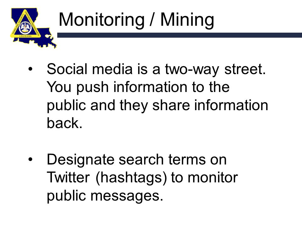 Monitoring / Mining Social media is a two-way street.