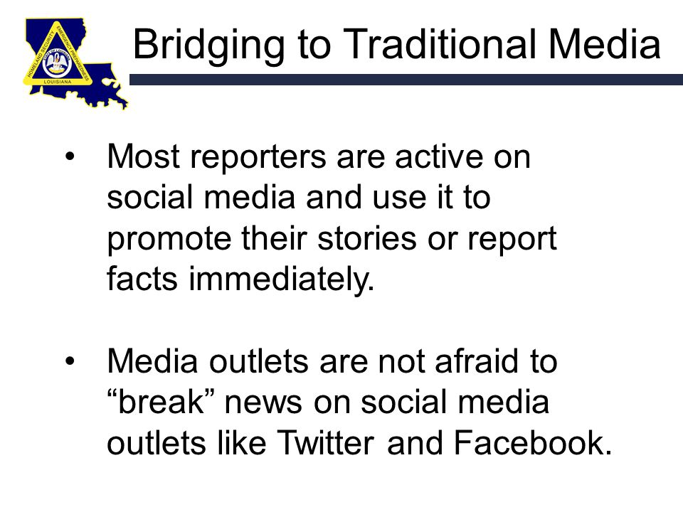 Bridging to Traditional Media Most reporters are active on social media and use it to promote their stories or report facts immediately.