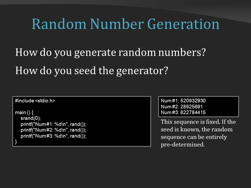 Random Number Generation How do you generate random numbers.