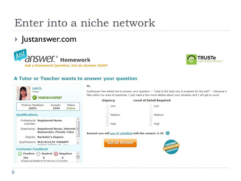 Enter into a niche network  Justanswer.com