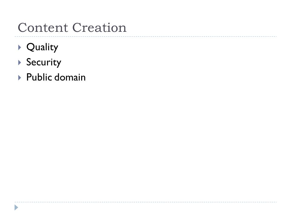Content Creation  Quality  Security  Public domain