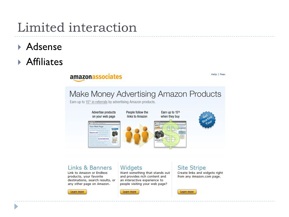 Limited interaction  Adsense  Affiliates