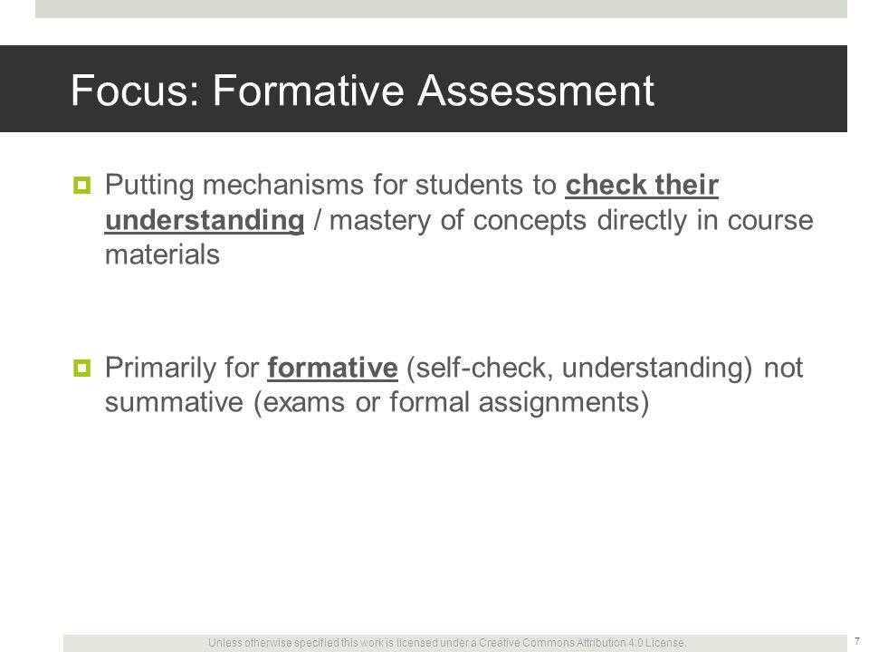 Unless otherwise specified this work is licensed under a Creative Commons Attribution 4.0 License. Focus: Formative Assessment  Putting mechanisms fo