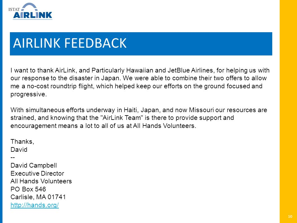 AIRLINK FEEDBACK 10 I want to thank AirLink, and Particularly Hawaiian and JetBlue Airlines, for helping us with our response to the disaster in Japan.