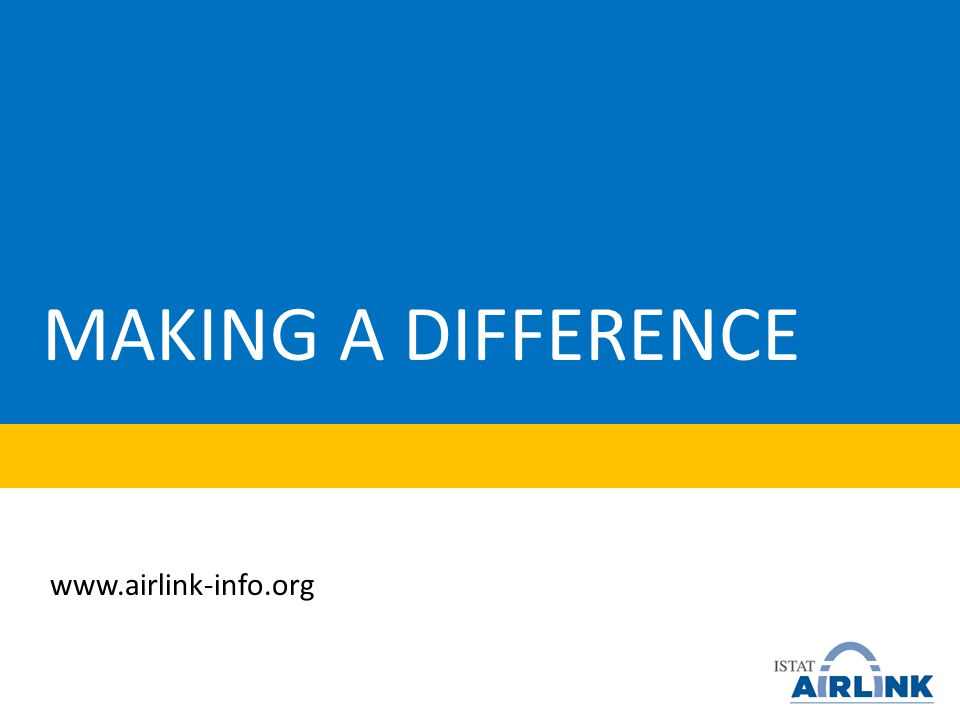 12 MAKING A DIFFERENCE www.airlink-info.org