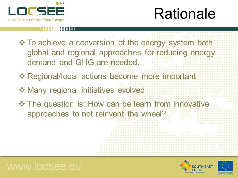  To achieve a conversion of the energy system both global and regional approaches for reducing energy demand and GHG are needed.