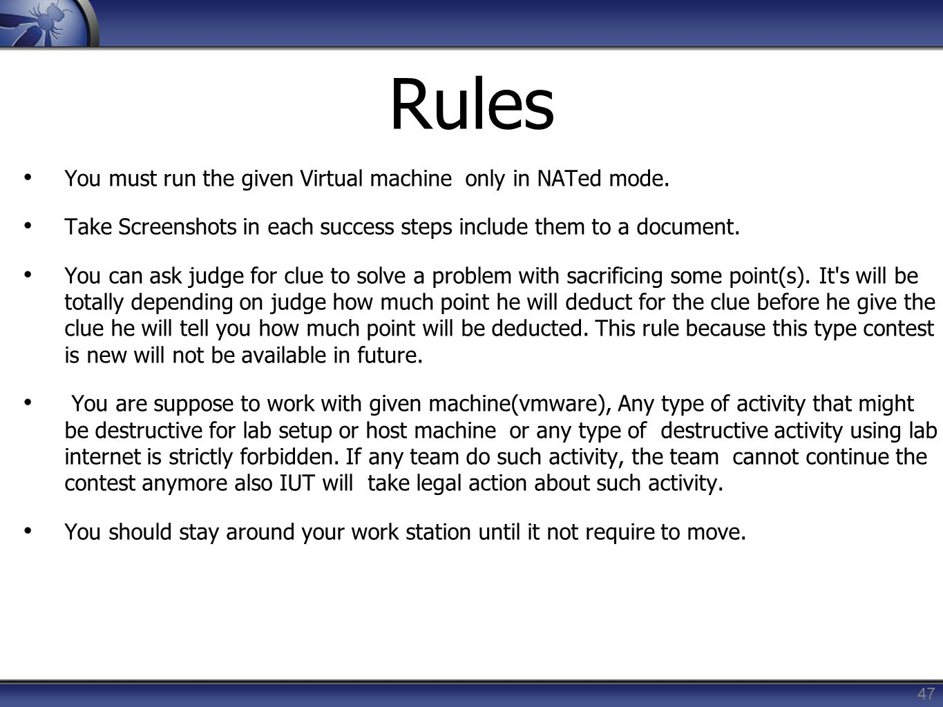 Rules You must run the given Virtual machine only in NATed mode.