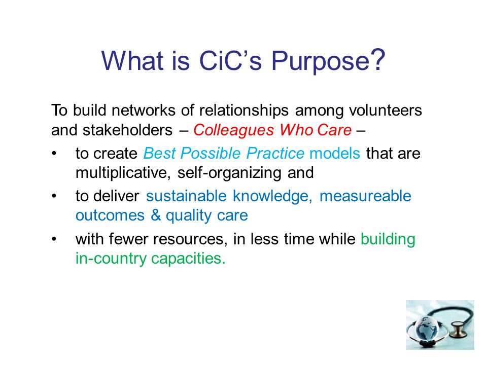 What is CiC's Purpose .