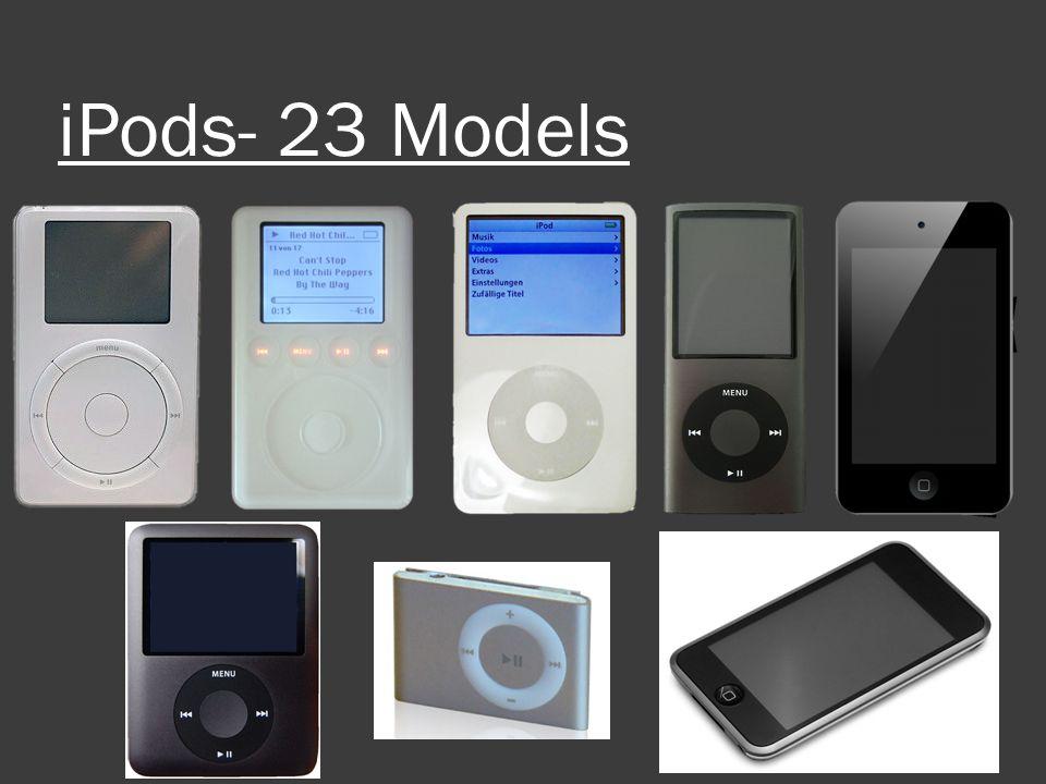 iPods- 23 Models