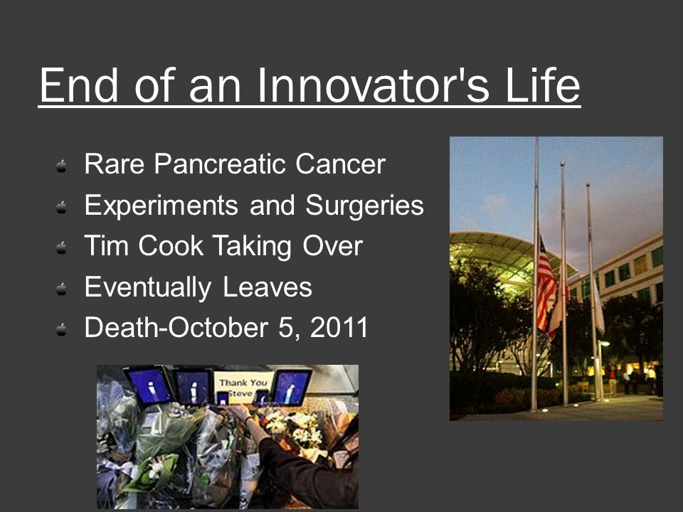 End of an Innovator s Life Rare Pancreatic Cancer Experiments and Surgeries Tim Cook Taking Over Eventually Leaves Death-October 5, 2011