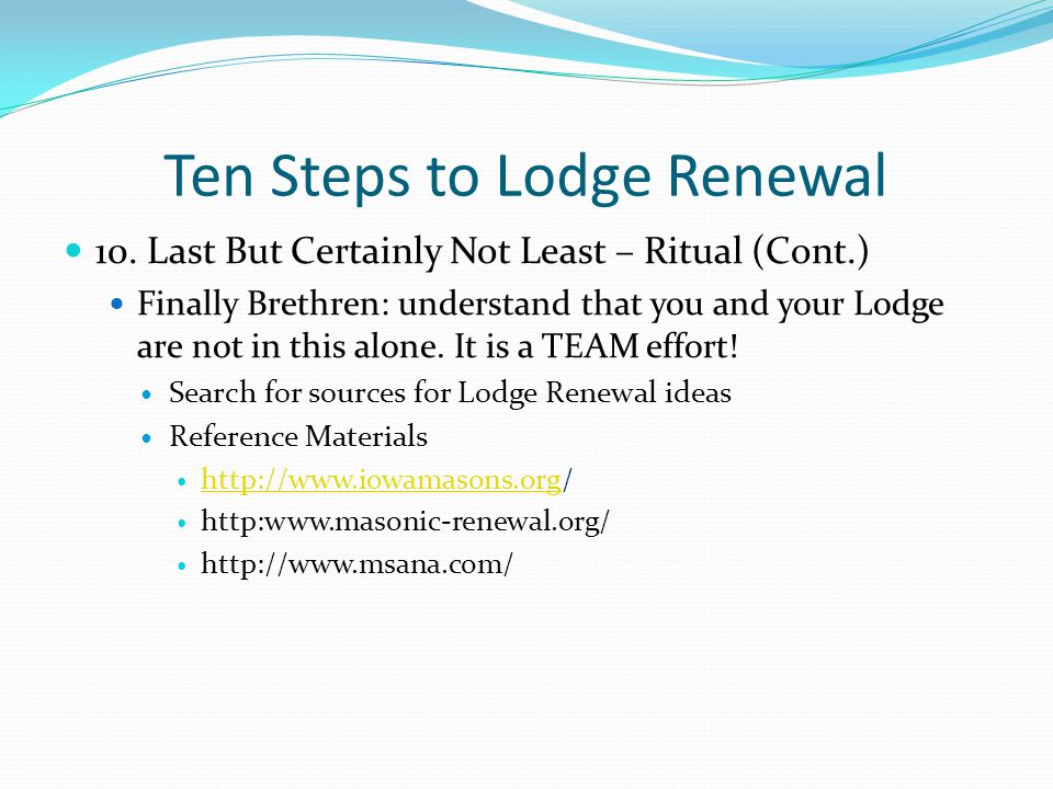 Ten Steps to Lodge Renewal 10.