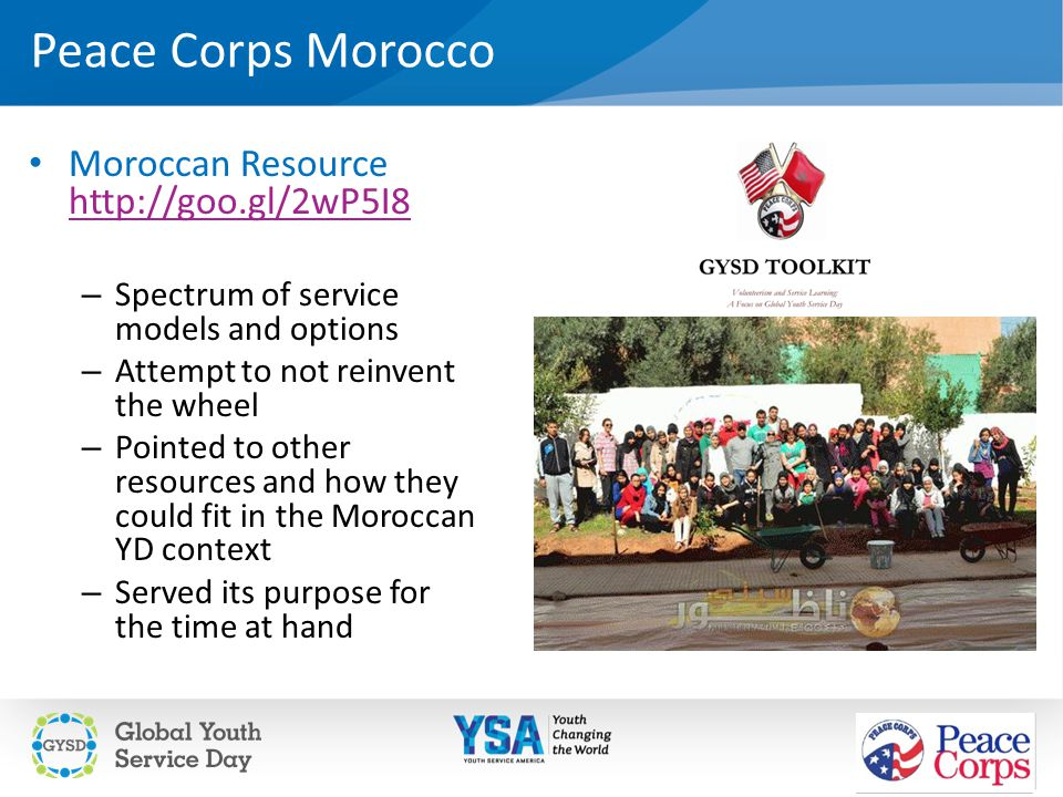 Peace Corps Morocco Moroccan Resource http://goo.gl/2wP5I8 http://goo.gl/2wP5I8 – Spectrum of service models and options – Attempt to not reinvent the
