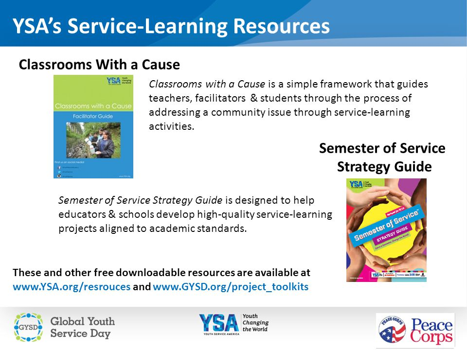 YSA's Service-Learning Resources These and other free downloadable resources are available at www.YSA.org/resrouces and www.GYSD.org/project_toolkits