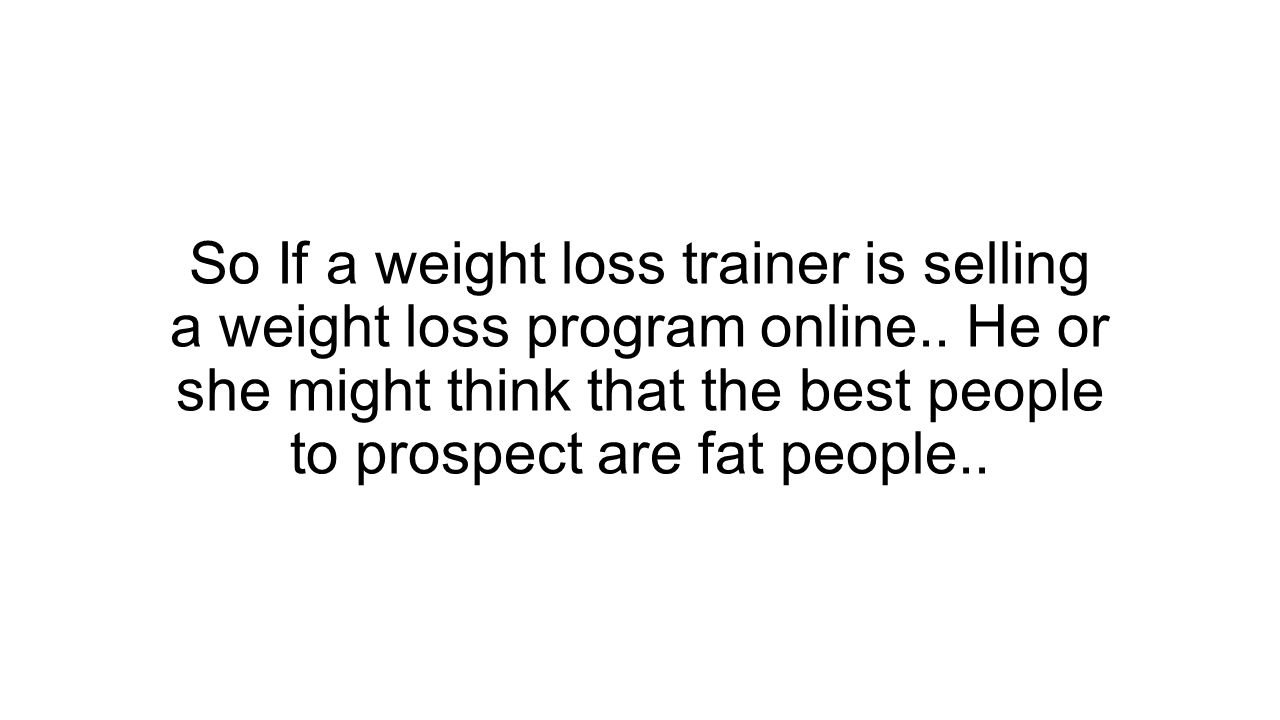 So If a weight loss trainer is selling a weight loss program online..