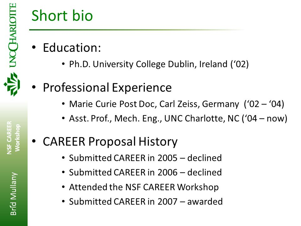 Brid Mullany NSF CAREER Workshop ' Short bio Education: Ph.D. University College Dublin, Ireland ('02) Professional Experience Marie Curie Post Doc, C