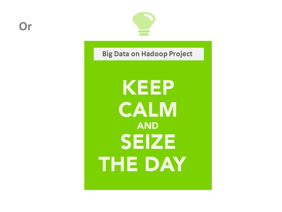 Or Big Data on Hadoop Project