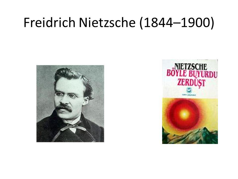 Freidrich Nietzsche (1844–1900)
