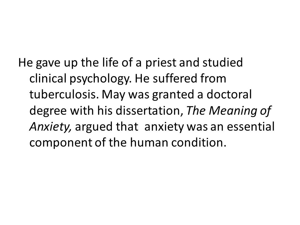 He gave up the life of a priest and studied clinical psychology.
