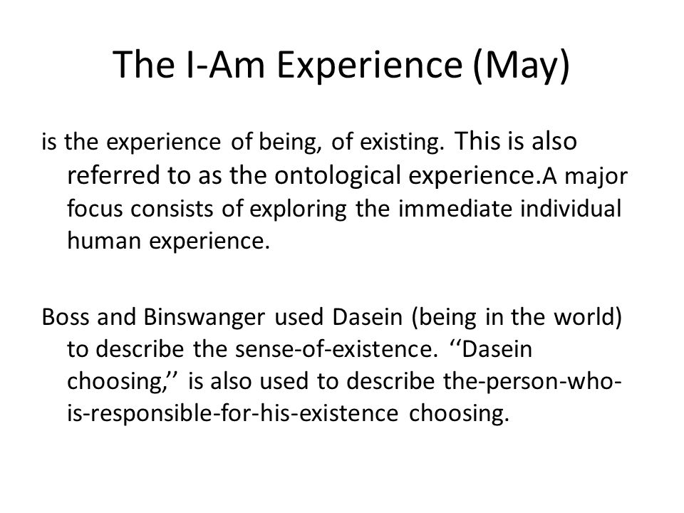 The I-Am Experience (May) is the experience of being, of existing.