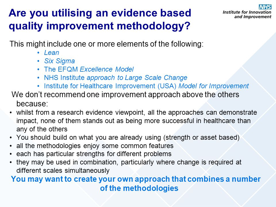 Key questions To what extent are you using an evidence-based methodology to drive your change.