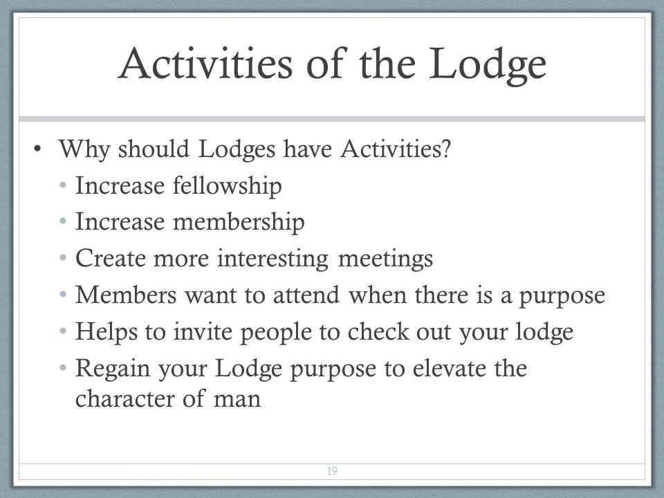 Activities of the Lodge Why should Lodges have Activities.