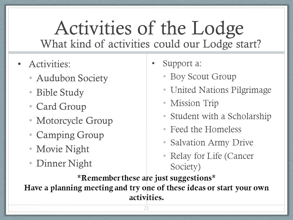 Activities of the Lodge What kind of activities could our Lodge start.