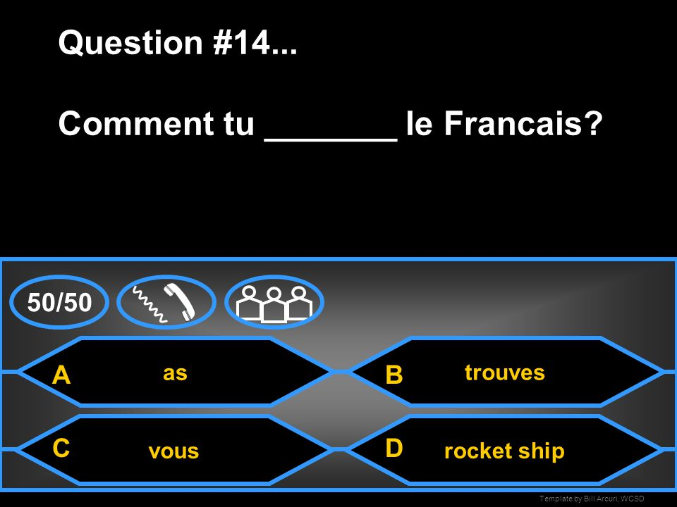 "Template by Bill Arcuri, WCSD interesting Question #13... Comment dit ""interessant"" on Anglais? rocket shipyes interest A CD B 50/50"