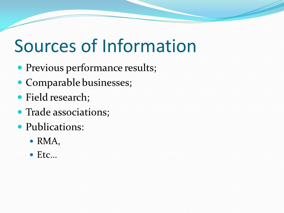 Validation of Assumptions Look for multiple sources to re-enforce and validate from different perspectives; Indicate the sources of information; Each industry has its own specific rules of thumb