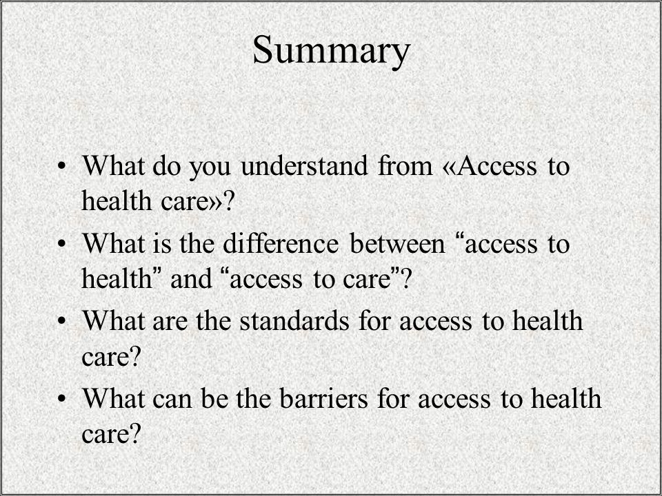 Summary What do you understand from «Access to health care».