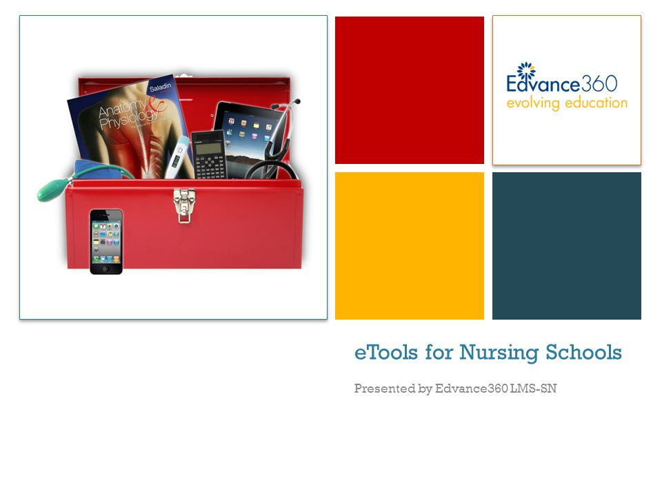 + eTools for Nursing Schools Presented by Edvance360 LMS-SN