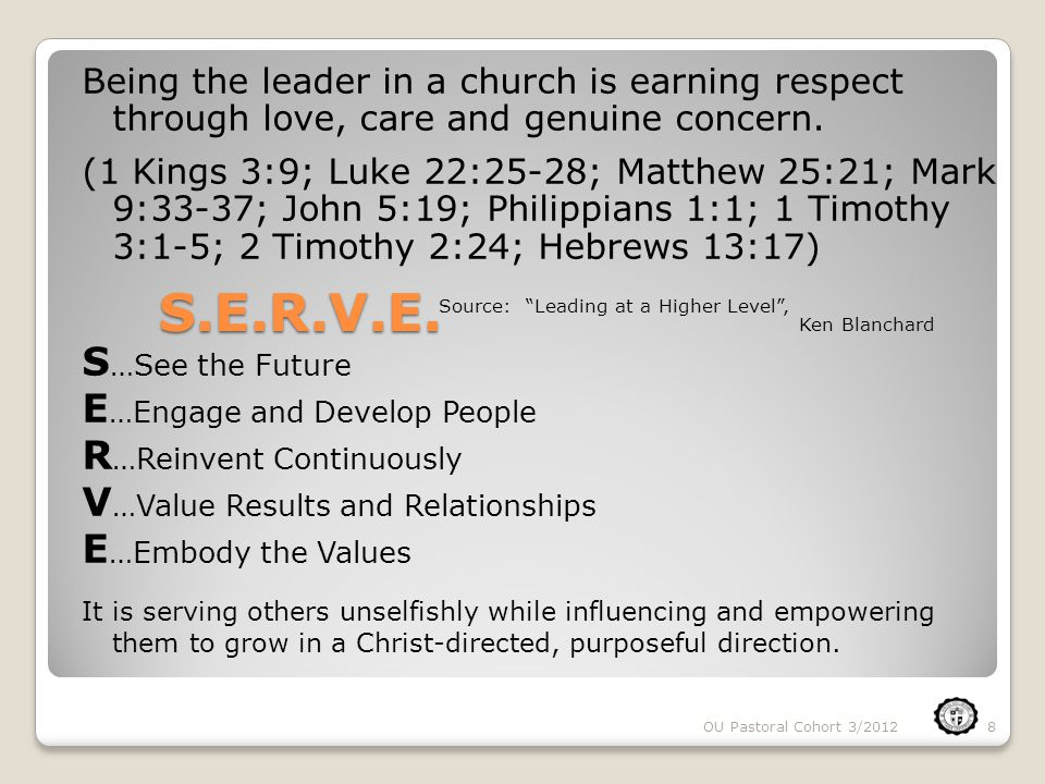 S.E.R.V.E.Being the leader in a church is earning respect through love, care and genuine concern.