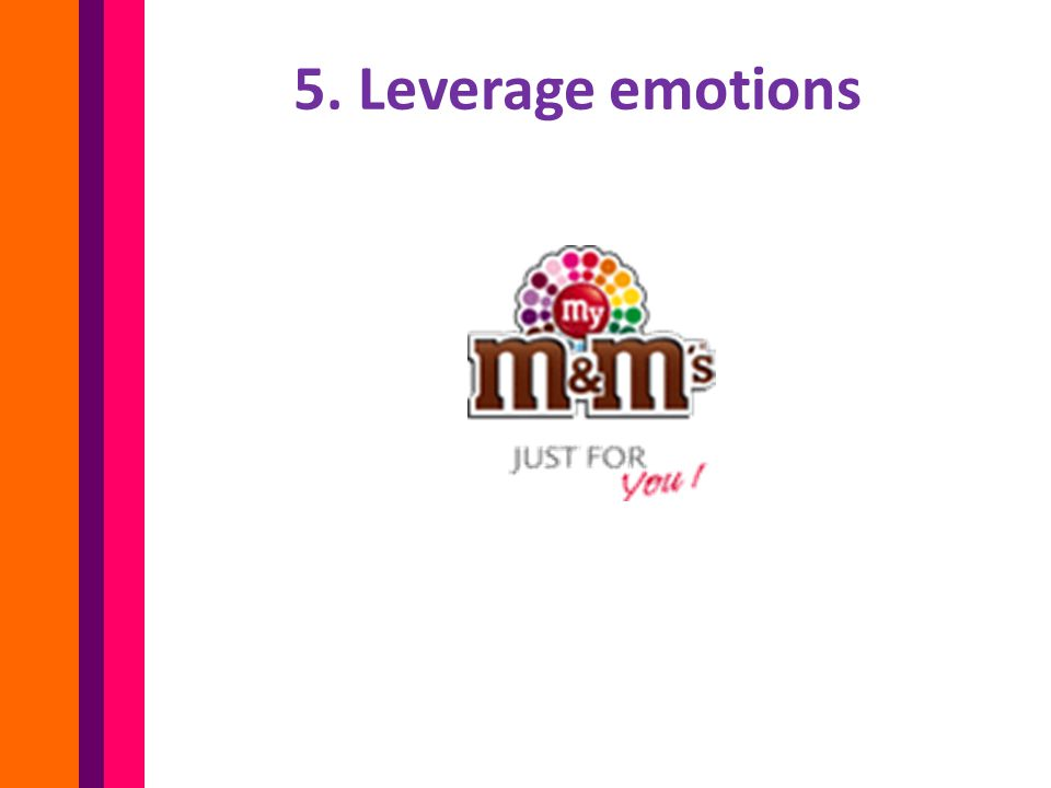 5. Leverage emotions