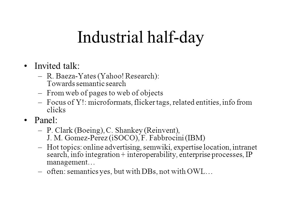 Industrial half-day Invited talk: –R. Baeza-Yates (Yahoo.