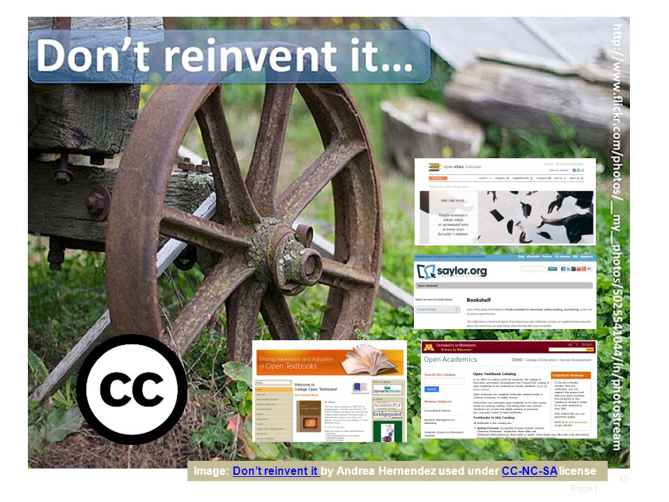 Page | 45 Image: Don't reinvent it by Andrea Hernendez used under CC-NC-SA licenseDon't reinvent it CC-NC-SA