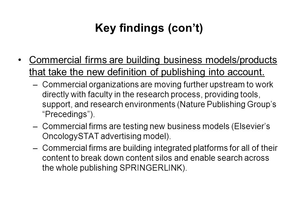 Key findings (con't) Commercial firms are building business models/products that take the new definition of publishing into account.