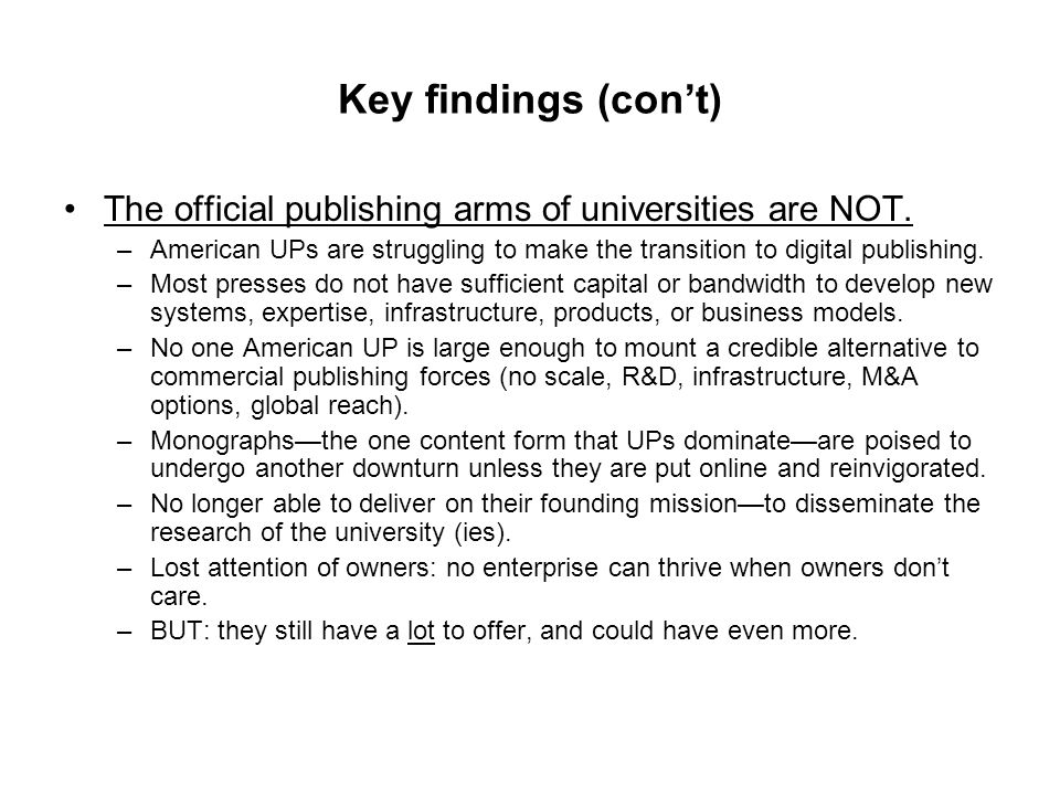 Key findings (con't) The official publishing arms of universities are NOT.