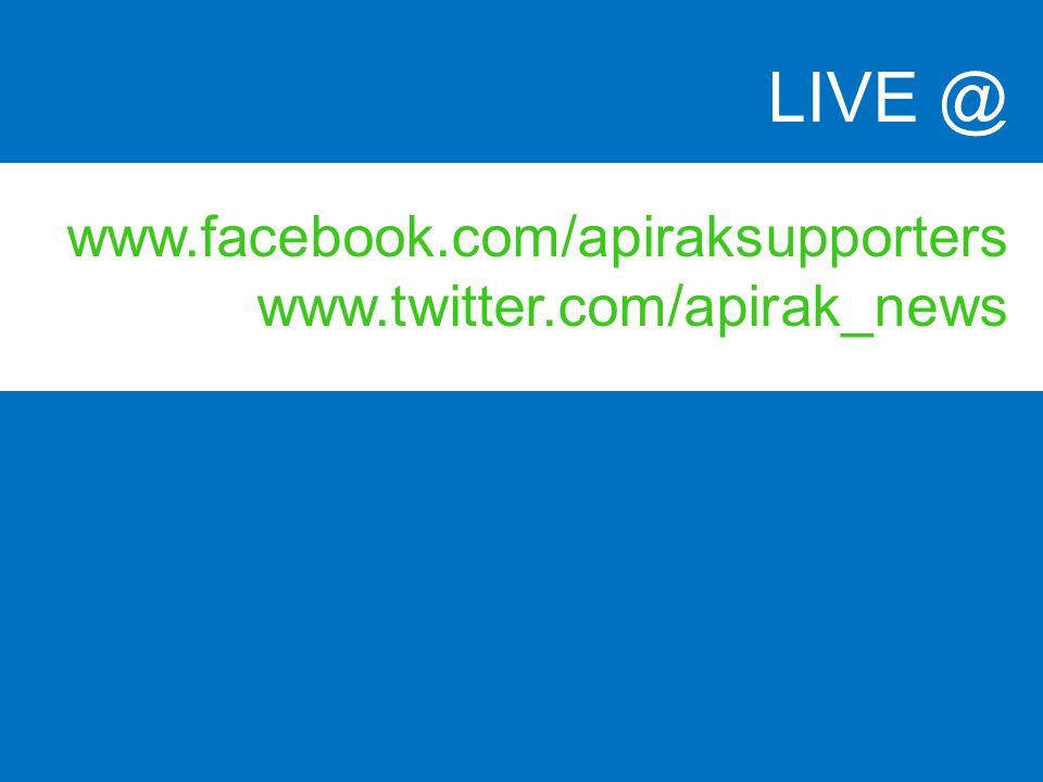 LIVE @ www.facebook.com/apiraksupporters www.twitter.com/apirak_news