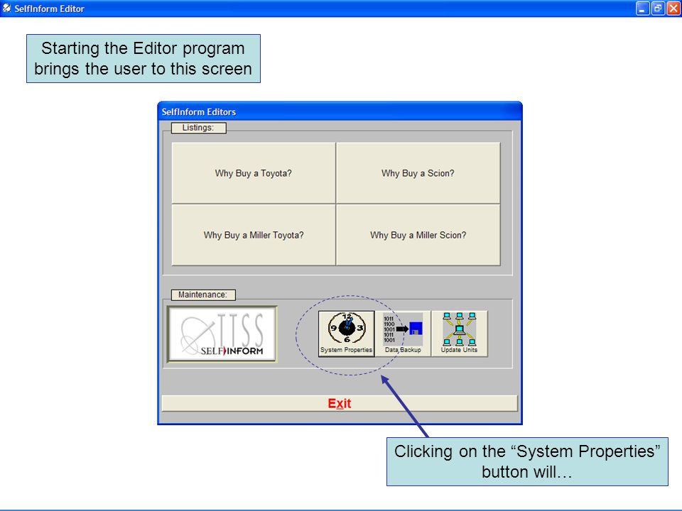 Starting the Editor program brings the user to this screen Clicking on the System Properties button will…