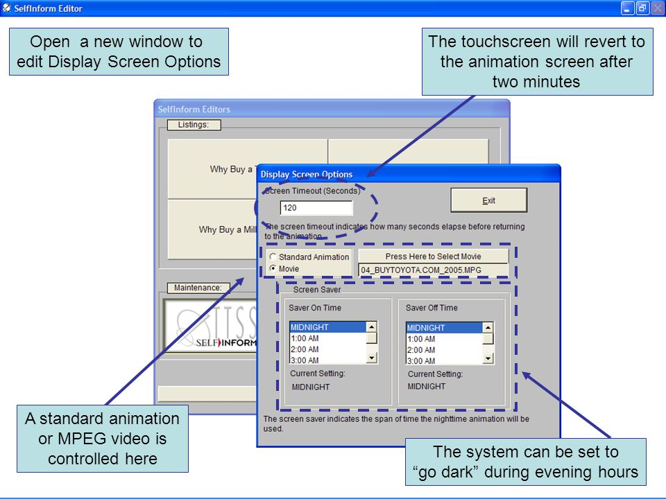 Open a new window to edit Display Screen Options The touchscreen will revert to the animation screen after two minutes A standard animation or MPEG video is controlled here The system can be set to go dark during evening hours