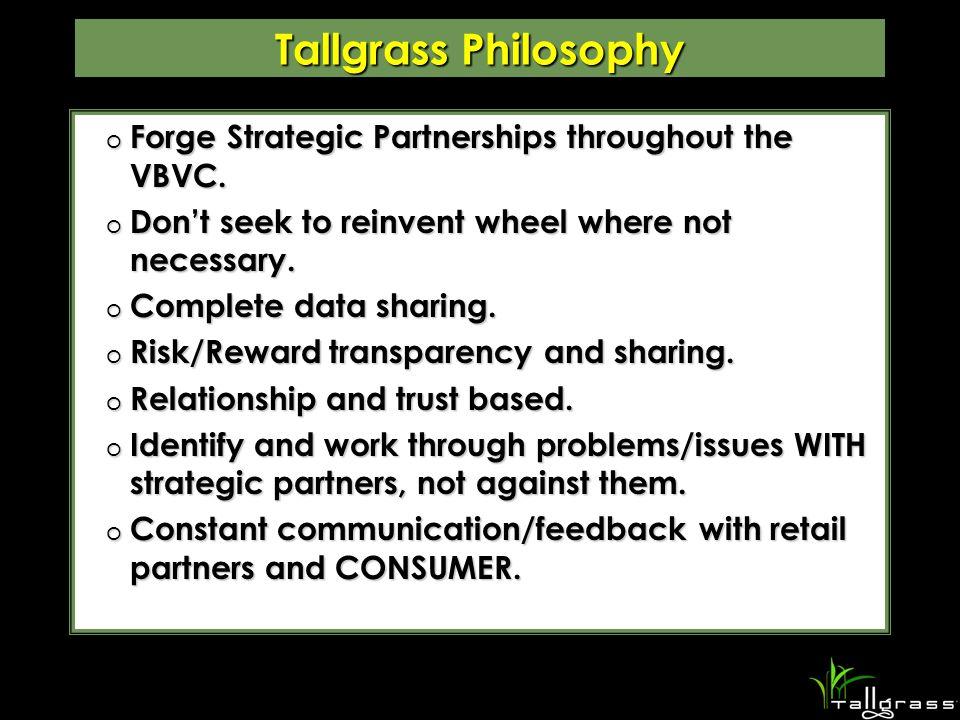 Tallgrass Philosophy o Forge Strategic Partnerships throughout the VBVC.
