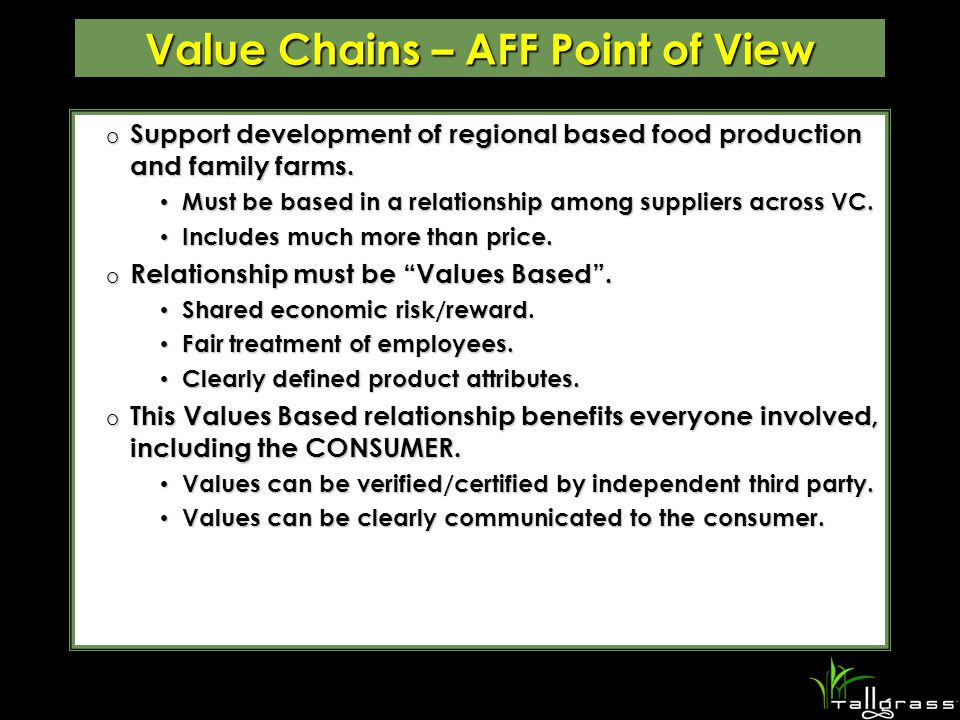 Value Chains – AFF Point of View o Support development of regional based food production and family farms.