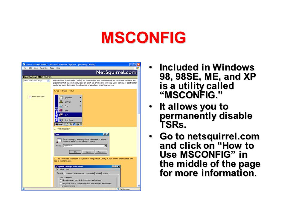 "MSCONFIG Included in Windows 98, 98SE, ME, and XP is a utility called ""MSCONFIG.""Included in Windows 98, 98SE, ME, and XP is a utility called ""MSCONFI"