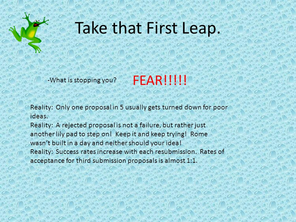 Take that First Leap. -What is stopping you. FEAR!!!!.