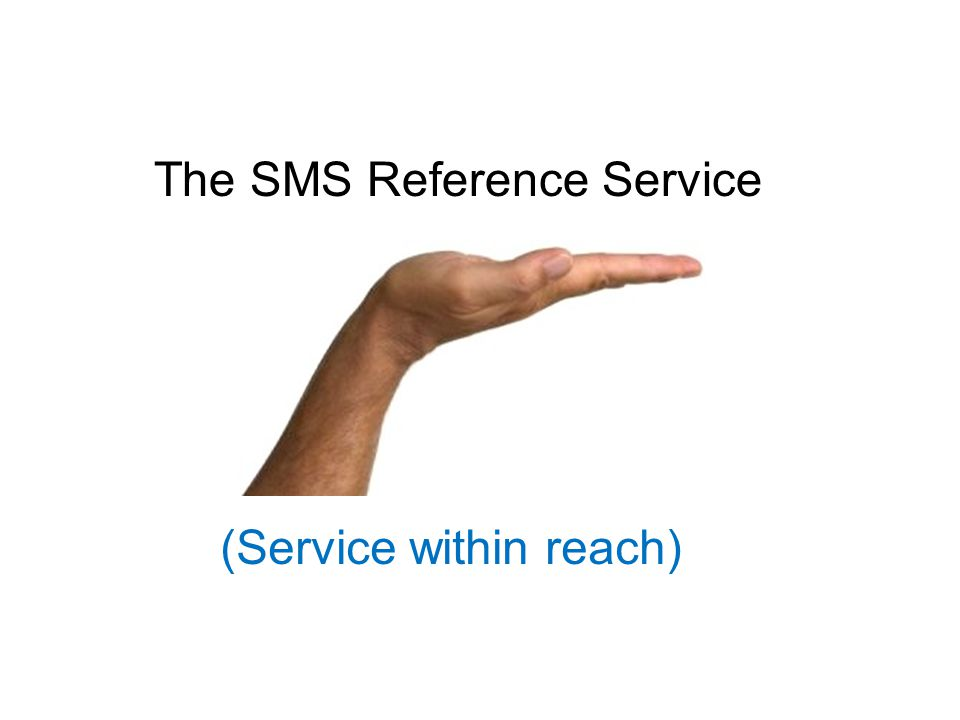 The SMS Reference Service (Service within reach)