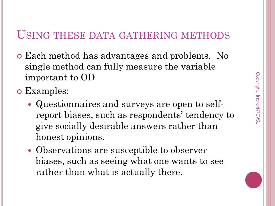U SING THESE DATA GATHERING METHODS Each method has advantages and problems.