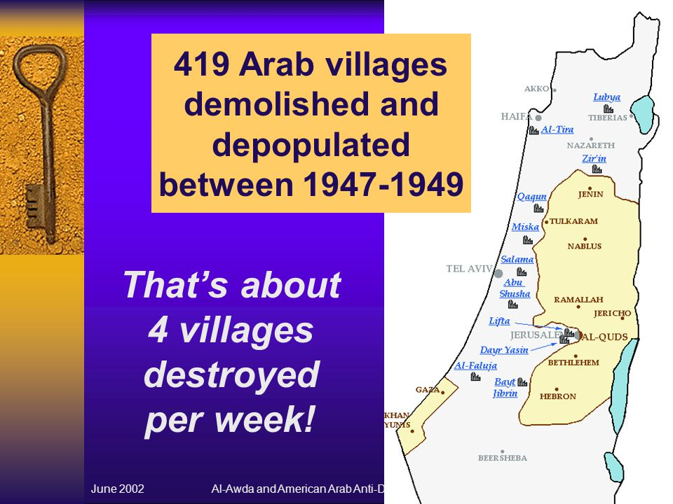 Al-Awda and American Arab Anti-Discrimination Committee (ADC-SF)June 20029 That's about 4 villages destroyed per week.